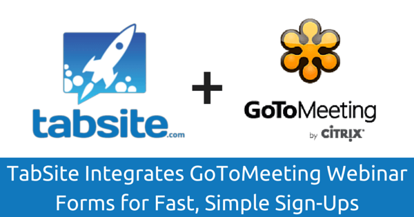 Tabsite integrates gotomeeting webinar forms for sign ups What is gotomeeting