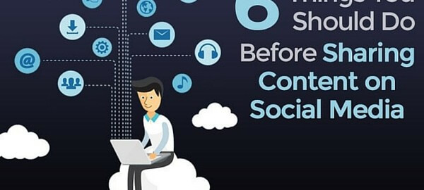 6 things you should do before sharing content on social media