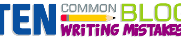 10 common blog writing mistakes