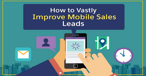 How to Improve Sales Leads on Mobile Devices